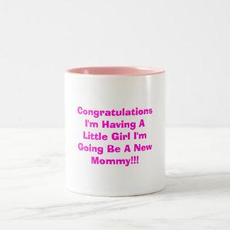 Congratulations I'm Having A Little Girl I'm Go... Mug