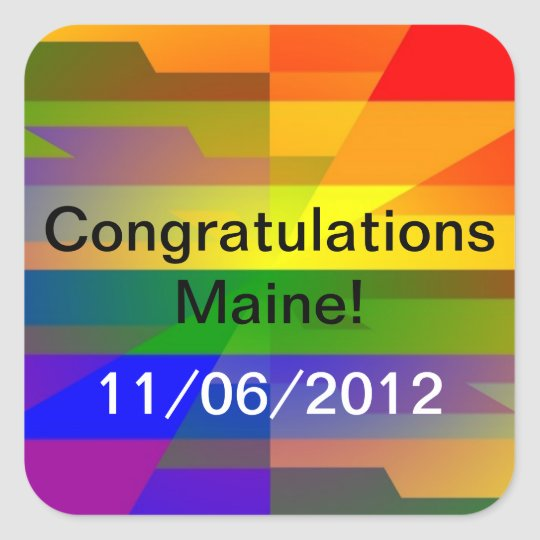"""Congratulations Maine 2012?"" Square Sticker"