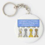 Congratulations on graduating as a podiatrist. keychains