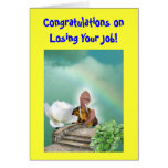 Congratulations on Losing Your Job!  (greeting cd) Greeting Card