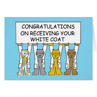 Congratulations on receiving your white coat. card