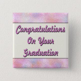 Congratulations On You Graduation Pinback Button