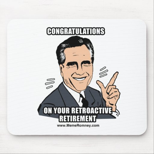 CONGRATULATIONS ON YOUR RETROACTIVE RETIREMENT MOUSE PAD