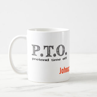 Congratulations  Promoted to Pretend Time Off Coffee Mug