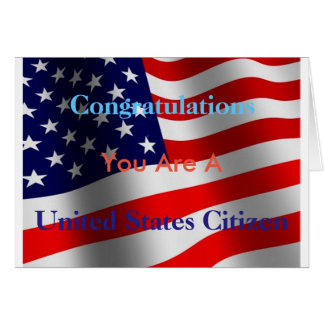 Congratulations You are a United States Citizen Card