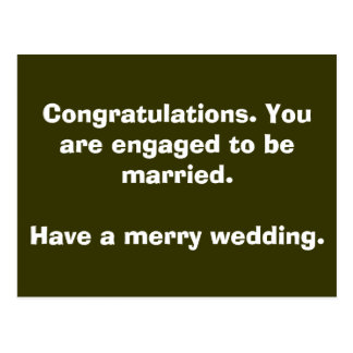 Congratulations. You are engaged to be married.... Postcard