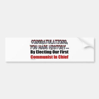 Congratulations, You Elected a Communist In Chief Car Bumper Sticker