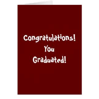 Congratulations! You Graduated! Card