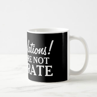 Congratulations you're not illiterate Coffee Mug