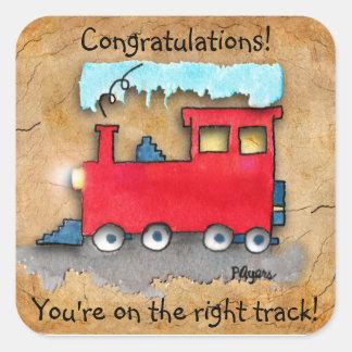 """Congratulations! You're on the Right Track"" Square Sticker"