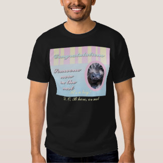 Congratutions on you new baby girl or boy shirt