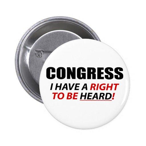 Congreso: ¡Tengo una derecha que ser oída! Pins