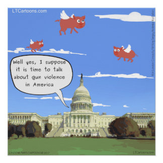 Congress & Gun Violence Talk When Pigs Fly Poster