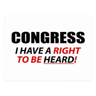 Congress: I Have A Right To Be Heard! Postcard
