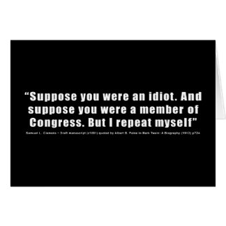 Congress Idiots Quote by Samuel L. Clemens Card