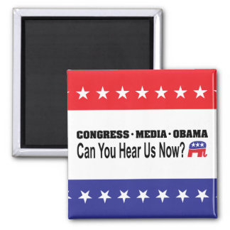 Congress Media Obama Can You Hear Us Now? Magnet