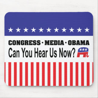 Congress Media Obama Can You Hear Us Now? Mouse Pad