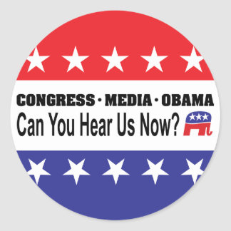 Congress Media Obama Can You Hear Us Now? Stickers