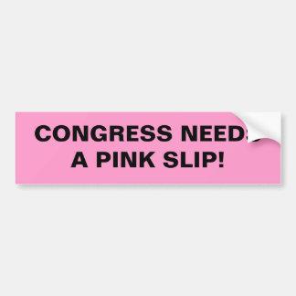 Congress needs a pink slip. bumper sticker