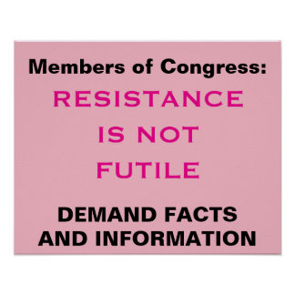 Congress Resistance is Not Futile Facts Protest Poster