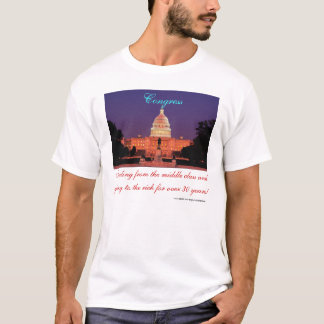 Congress stealing from the middle class T-Shirt