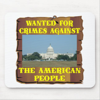 Congress Wanted  For Crimes Against America Mouse Pad