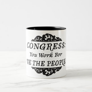 Congress:  You Work for We the People Two-Tone Coffee Mug
