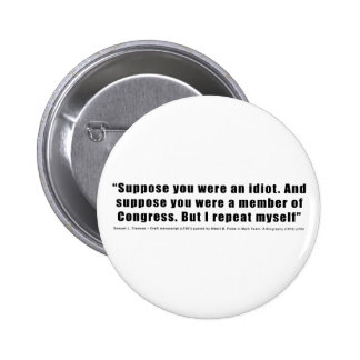 Congressmen Are Idiots Quote by Samuel L. Clemens 2 Inch Round Button