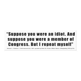 Congressmen Are Idiots Quote by Samuel L. Clemens Canvas Print