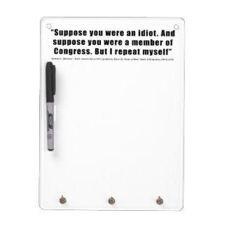 Congressmen Are Idiots Quote by Samuel L. Clemens Dry Erase Whiteboard