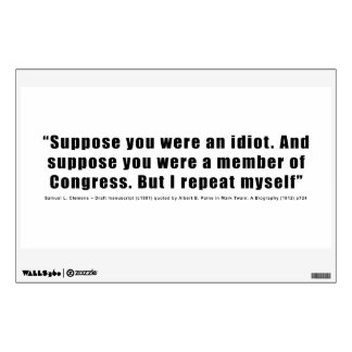 Congressmen Are Idiots Quote by Samuel L. Clemens Wall Sticker