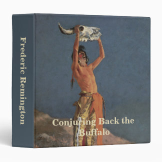 Conjuring Back the Buffalo by Frederic Remington Binders