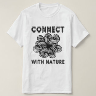 """""""Connect with Nature"""" Value T-Shirt"""