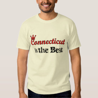 Connecticut is the Best T-shirt