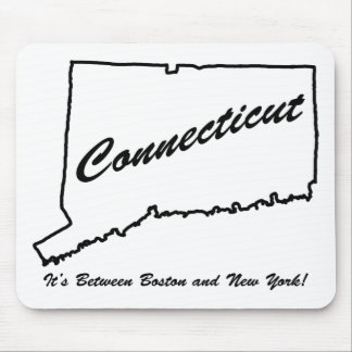 Connecticut - It's between Boston and New York! Mouse Pad
