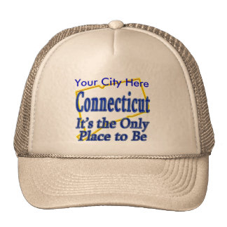 Connecticut  It's the Only Place to Be Trucker Hat