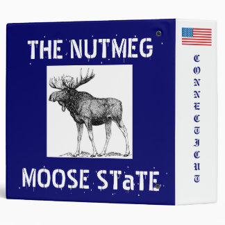 Connecticut: THE Nutmeg Moose STaTE. 3 Ring Binder