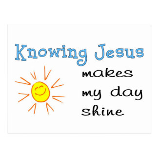 Conocer a Jesús hace mi brillo del día Postales