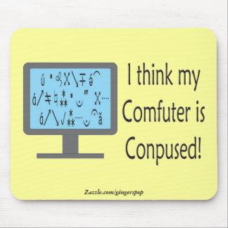 ¡Conpused Comfuter! Mousepad Alfombrilla De Ratón