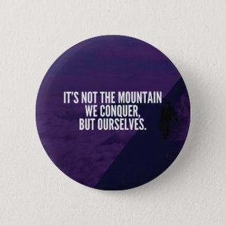 Conquer Mountain - Motivational Pinback Button