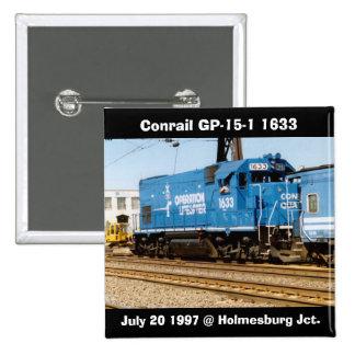 Conrail GP-15-1 #1633 at Holmesburg Jct. PA. Pinback Button