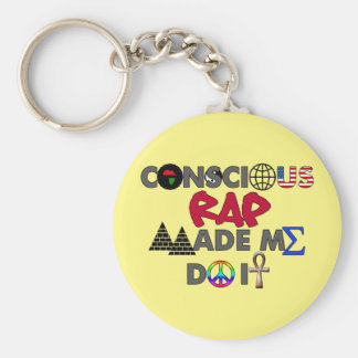 CONSCIOUS RAP MADE ME DO IT KEYCHAIN