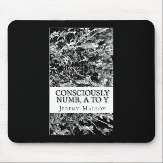 Consciously Numb, A To Y Mousepad
