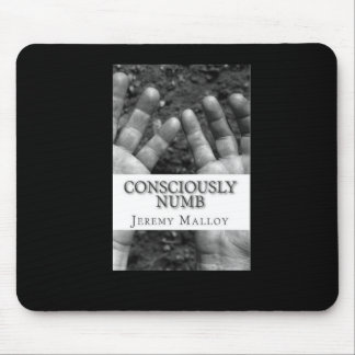 Consciously Numb, Volume 1 Mousepad