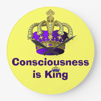 Consciousness is King clock