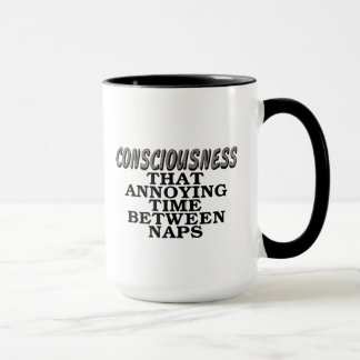 Consciousness: That annoying time between naps Mug