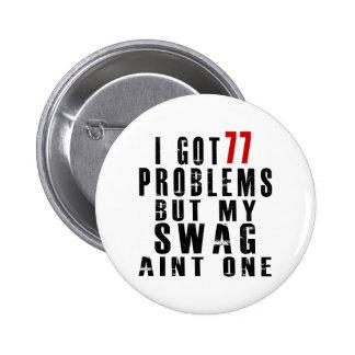 Conseguí 77 problemas pero mi aint uno del swag pin redondo de 2 pulgadas