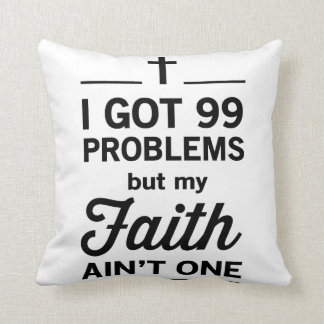 Conseguí 99 problemas pero mi fe no es una cojín