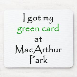 Conseguí mi carta verde en Macarthur Park Alfombrilla De Ratón