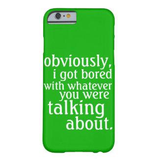 Conseguí obviamente aburrido funda para iPhone 6 barely there
